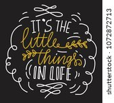 it's the little things in life. ... | Shutterstock .eps vector #1072872713