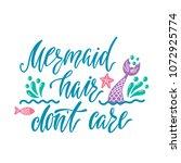 mermaid hair don't care. hand...   Shutterstock .eps vector #1072925774