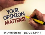 Small photo of Word writing text Your Opinion Matters Motivational Call. Business concept for Client Feedback Reviews are important written by man plain background holding Pen in Hand.