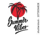summer vibes. lettering phrase...   Shutterstock .eps vector #1073036828