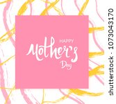 happy mother's day card.... | Shutterstock .eps vector #1073043170
