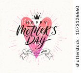 happy mother's day   greeting... | Shutterstock .eps vector #1073126660
