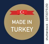 vector tag made in turkey. gold ... | Shutterstock .eps vector #1073375150