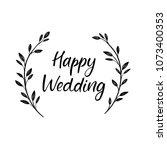 happy wedding hand lettering... | Shutterstock .eps vector #1073400353