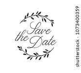 save the date hand lettering... | Shutterstock .eps vector #1073400359