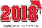 red 2018 with graduation cap | Shutterstock .eps vector #1073475743