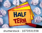 Small photo of Word writing text Half Term. Business concept for Short holiday in the middle of the periods school year is divided Concept For Information