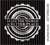 make the world a better place... | Shutterstock .eps vector #1073586140