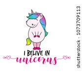 i belive in unicorns' funny... | Shutterstock .eps vector #1073709113