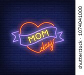 mom day neon sign. bright red... | Shutterstock .eps vector #1074041000