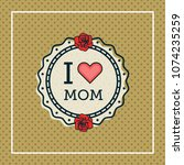 happy mothers day greeting card ... | Shutterstock .eps vector #1074235259