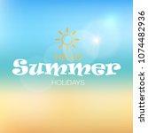 hello summer holidays... | Shutterstock .eps vector #1074482936