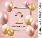 template 2 years anniversary... | Shutterstock . vector #1074516476