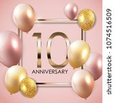 template 10 years anniversary... | Shutterstock . vector #1074516509