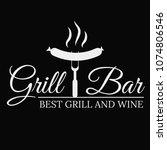 grill bar logo design on dark... | Shutterstock .eps vector #1074806546