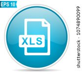 xls file blue glossy round... | Shutterstock .eps vector #1074890099