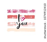 i love you. hand drawn... | Shutterstock .eps vector #1074912410