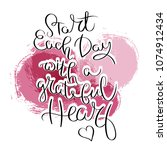 start each day with a grateful... | Shutterstock .eps vector #1074912434