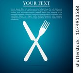 crossed fork and knife icon... | Shutterstock .eps vector #1074953588