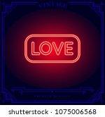 love neon light sign. vector...   Shutterstock .eps vector #1075006568