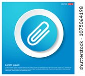 paper clip icon abstract blue... | Shutterstock .eps vector #1075064198