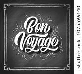bon voyage hand lettering ... | Shutterstock .eps vector #1075596140