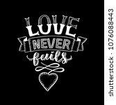 hand lettering love never fails ... | Shutterstock .eps vector #1076088443