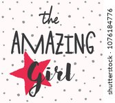 the amazing girl slogan. rough... | Shutterstock .eps vector #1076184776