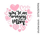 you are an amazing mom  vector... | Shutterstock .eps vector #1076269496