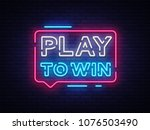 play to win neon sign. gambling ... | Shutterstock .eps vector #1076503490