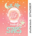 we are all made of stars ... | Shutterstock .eps vector #1076658839