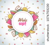 wake up slogan. morning time... | Shutterstock .eps vector #1076703230