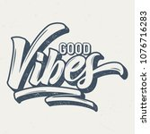 good vibes   vintage tee design ... | Shutterstock .eps vector #1076716283