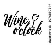 wine o'clock. funny quote for... | Shutterstock .eps vector #1076897849