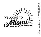 welcome to miami. black and... | Shutterstock .eps vector #1077010790