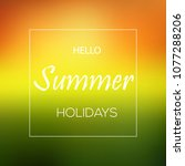 hello summer defocused... | Shutterstock .eps vector #1077288206