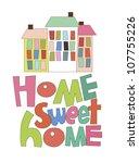 home sweet home card. vector...   Shutterstock .eps vector #107755226