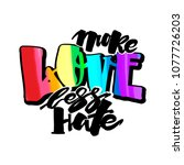 more love less hate.gay pride ... | Shutterstock . vector #1077726203