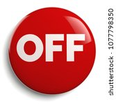 off button   red round symbol... | Shutterstock . vector #1077798350