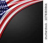 america flag of silk with... | Shutterstock . vector #1078383866