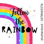 Follow The Rainbow Slogan And...