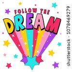 follow the dream slogan vector... | Shutterstock .eps vector #1078469279