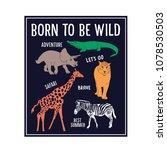 born to be wild typography.wild ...   Shutterstock .eps vector #1078530503