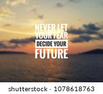 inspirational quote   never let ... | Shutterstock . vector #1078618763