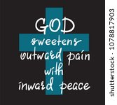 god sweetens outward pain with... | Shutterstock .eps vector #1078817903