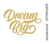 dream big hand lettering ... | Shutterstock .eps vector #1079041859