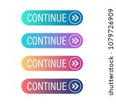 continue button set. vector... | Shutterstock .eps vector #1079726909