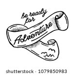 be ready for adventure. hand... | Shutterstock .eps vector #1079850983