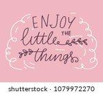 enjoy the little things. hand... | Shutterstock .eps vector #1079972270