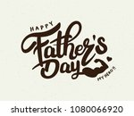 happy father s day calligraphy... | Shutterstock .eps vector #1080066920